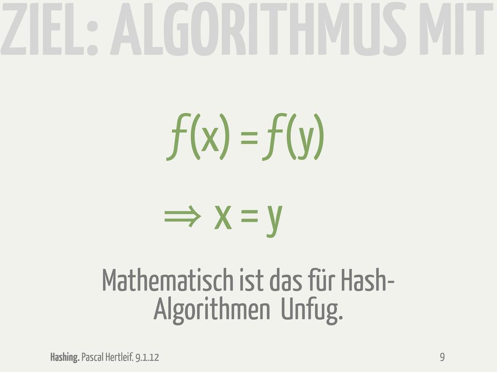 Hashing. Pascal Hertleif. 9.1.12 ZIEL: ALGORITH...