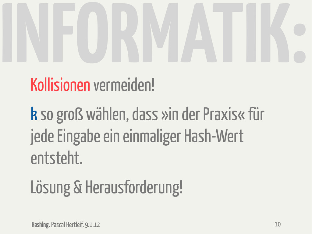 Hashing. Pascal Hertleif. 9.1.12 INFORMATIK: Ko...
