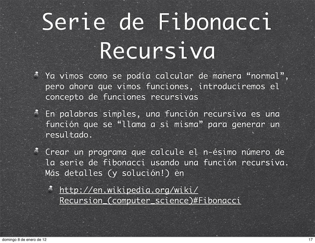 Serie de Fibonacci Recursiva Ya vimos como se p...