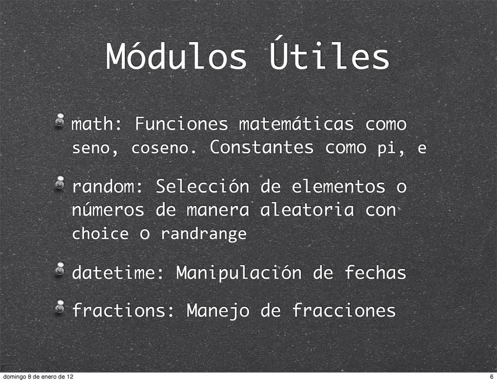 Módulos Útiles math: Funciones matemáticas como...