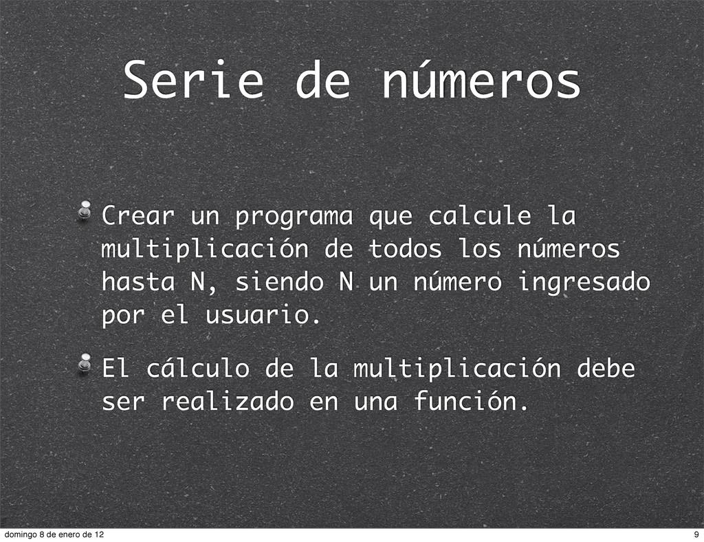 Serie de números Crear un programa que calcule ...