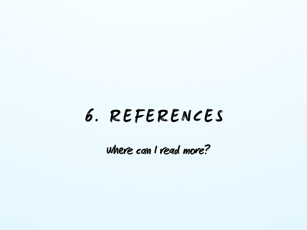 6. REFERENCES W c I ad me?