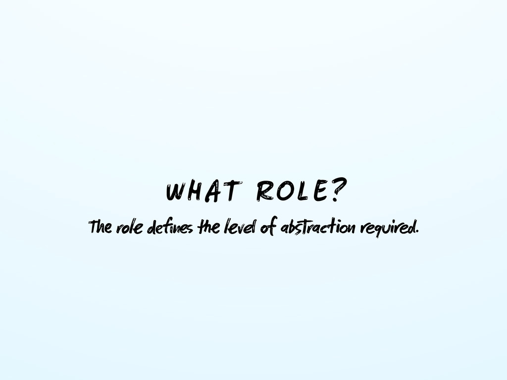 WHAT ROLE? T ro fin  v  abstrac quid.