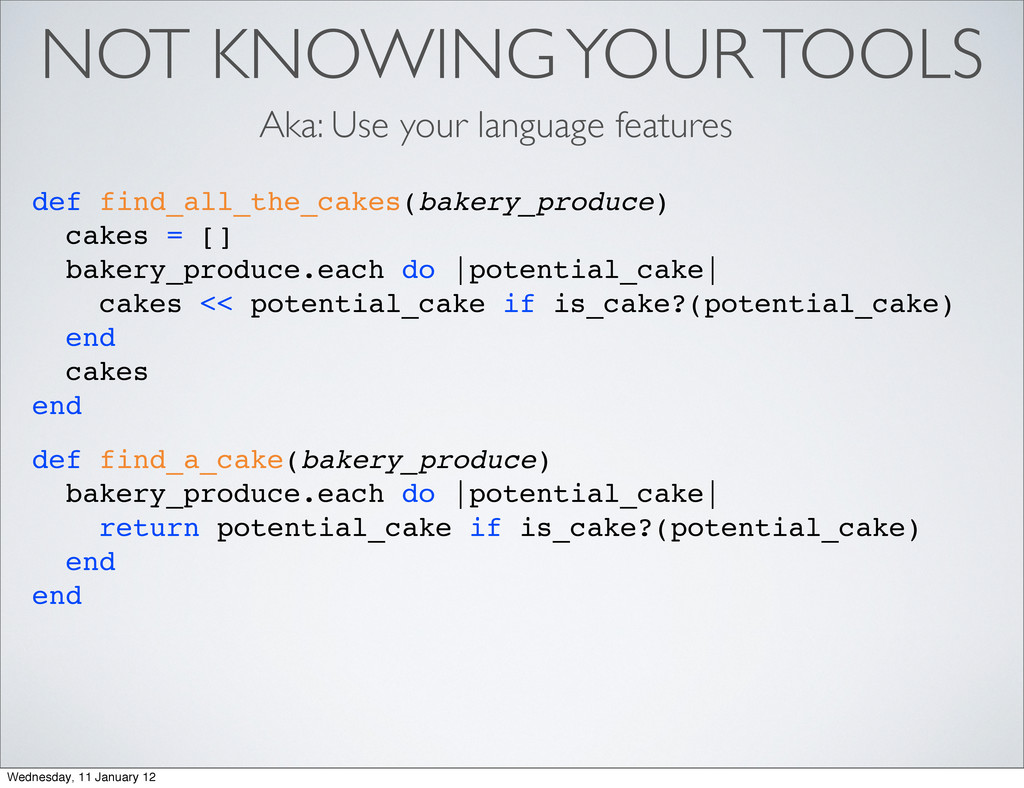 NOT KNOWING YOUR TOOLS Aka: Use your language f...