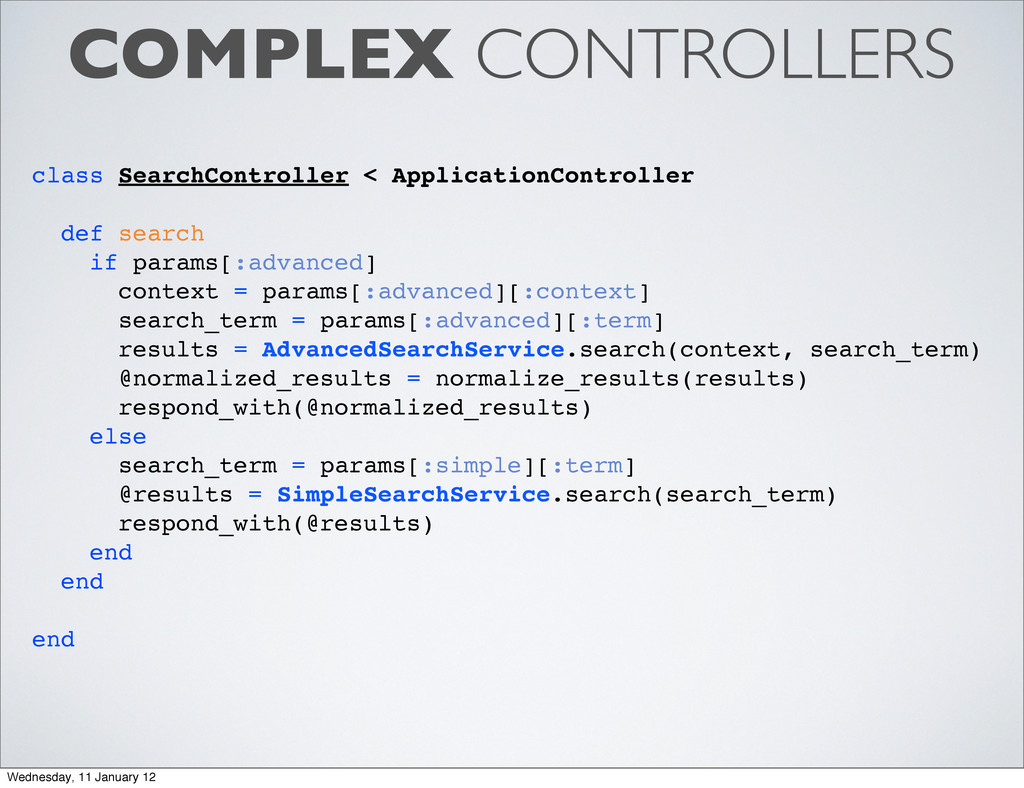 COMPLEX CONTROLLERS class SearchController < Ap...