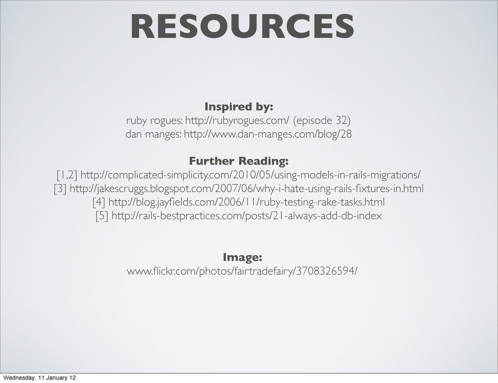RESOURCES Inspired by: ruby rogues: http://ruby...