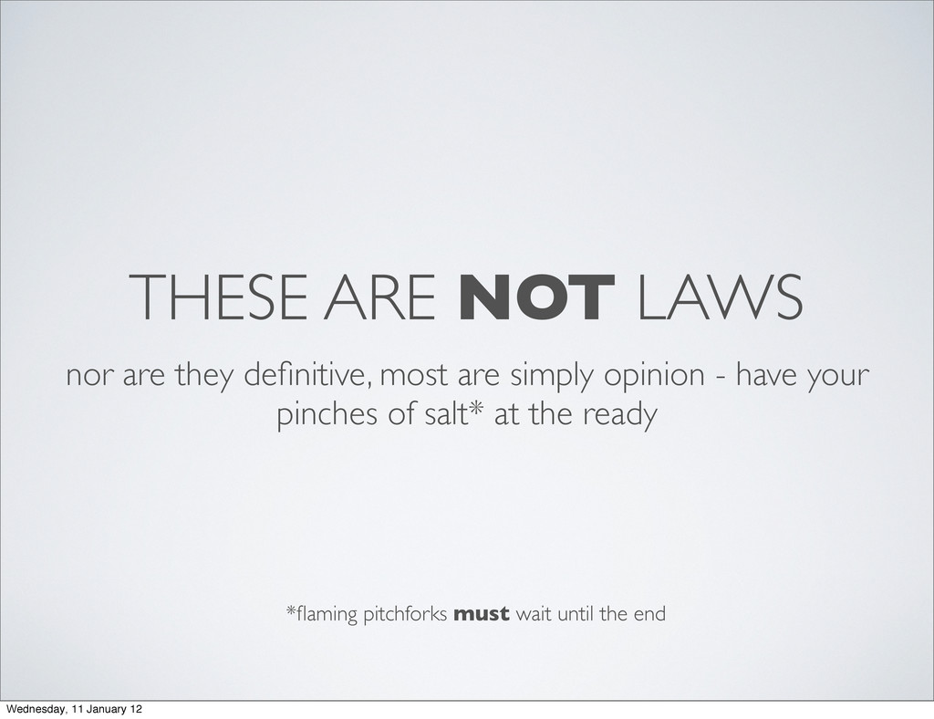 THESE ARE NOT LAWS nor are they definitive, most...