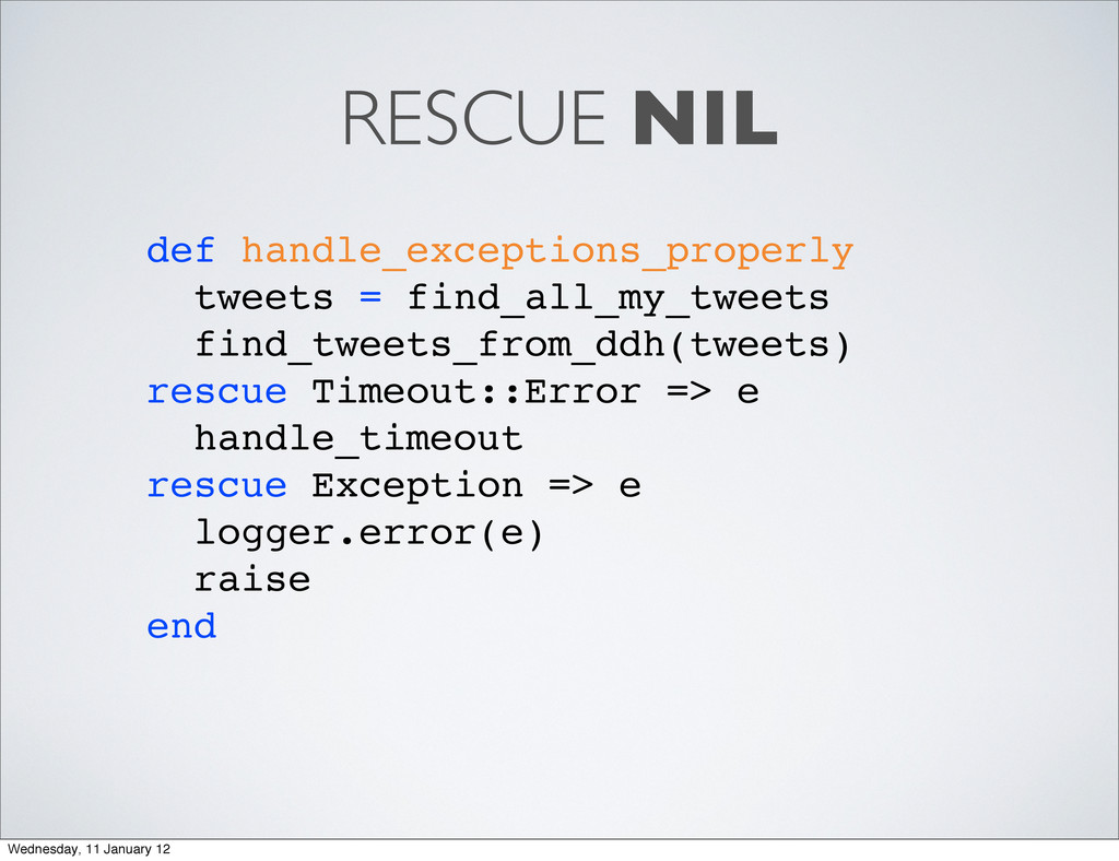 RESCUE NIL def handle_exceptions_properly tweet...