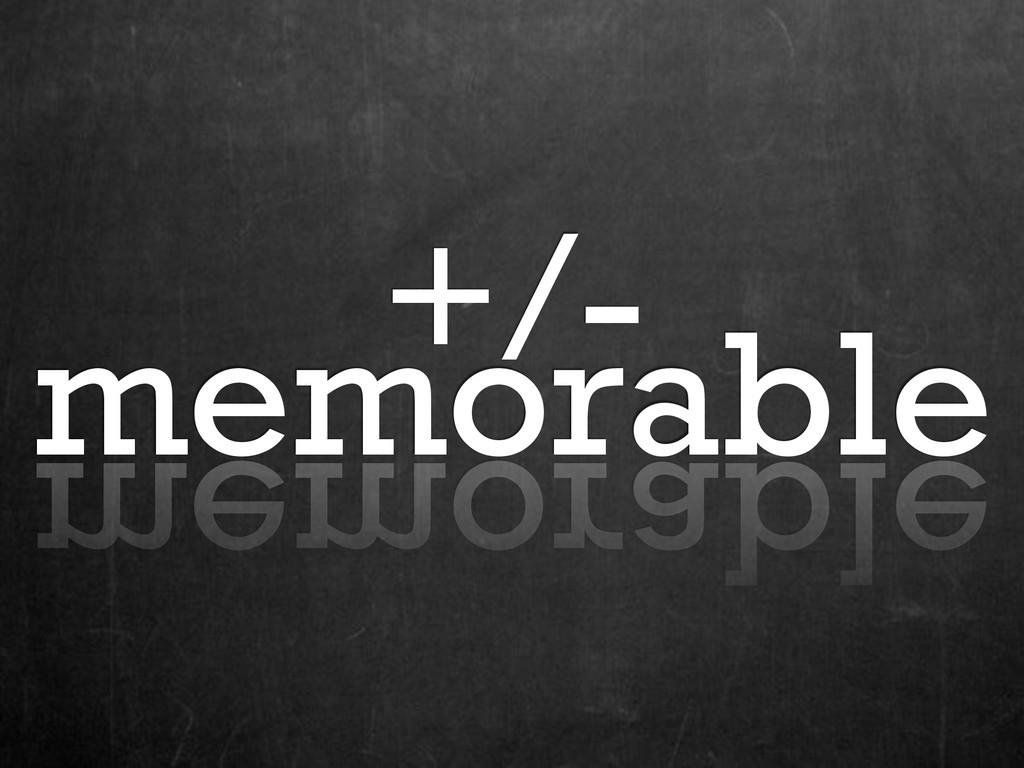 +/- memorable