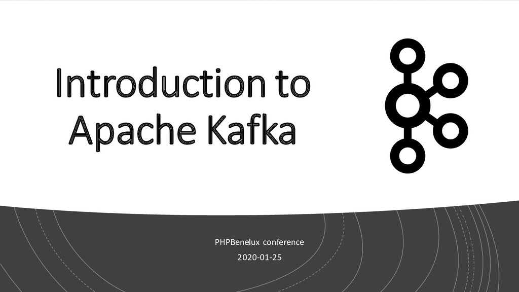 Introduction to Apache Kafka PHPBenelux confere...
