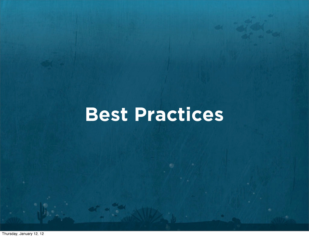 Best Practices Thursday, January 12, 12