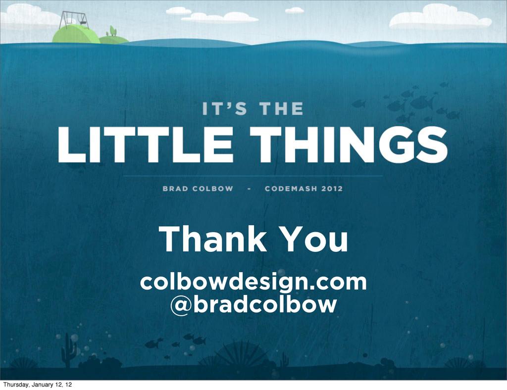 Thank You colbowdesign.com @bradcolbow Thursday...