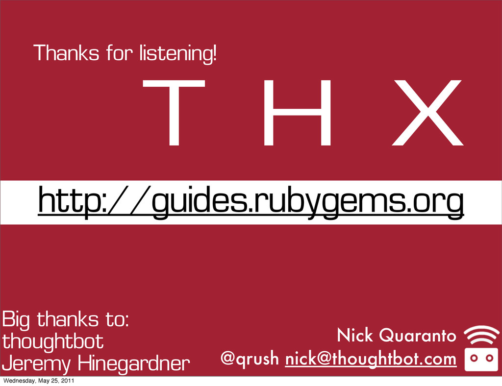 T H X Thanks for listening! Big thanks to: thou...