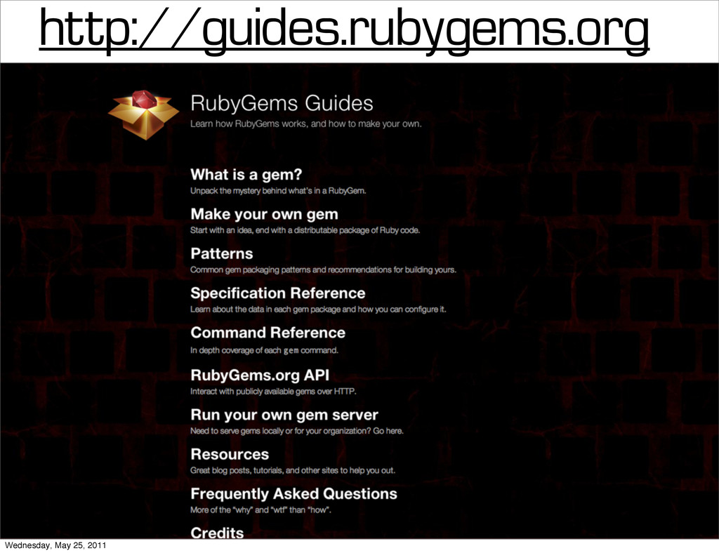 http://guides.rubygems.org Wednesday, May 25, 2...