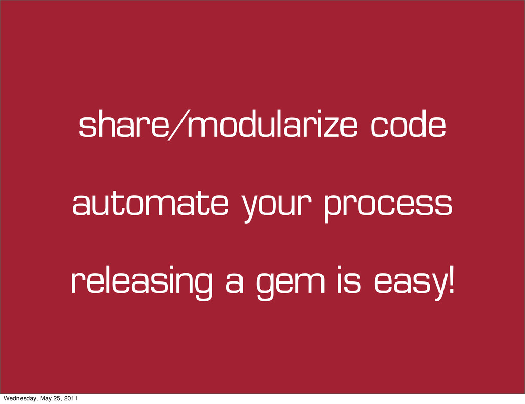 share/modularize code automate your process rel...