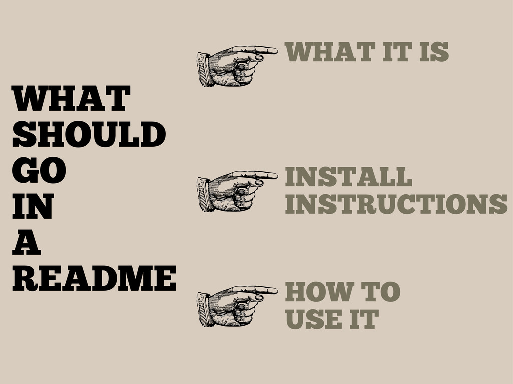 WHAT SHOULD GO IN A README WHAT IT IS INSTALL I...