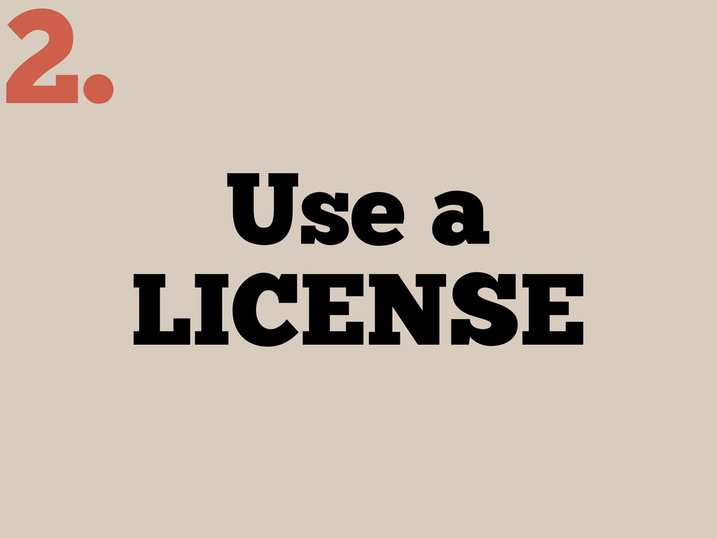 Use a LICENSE 2.