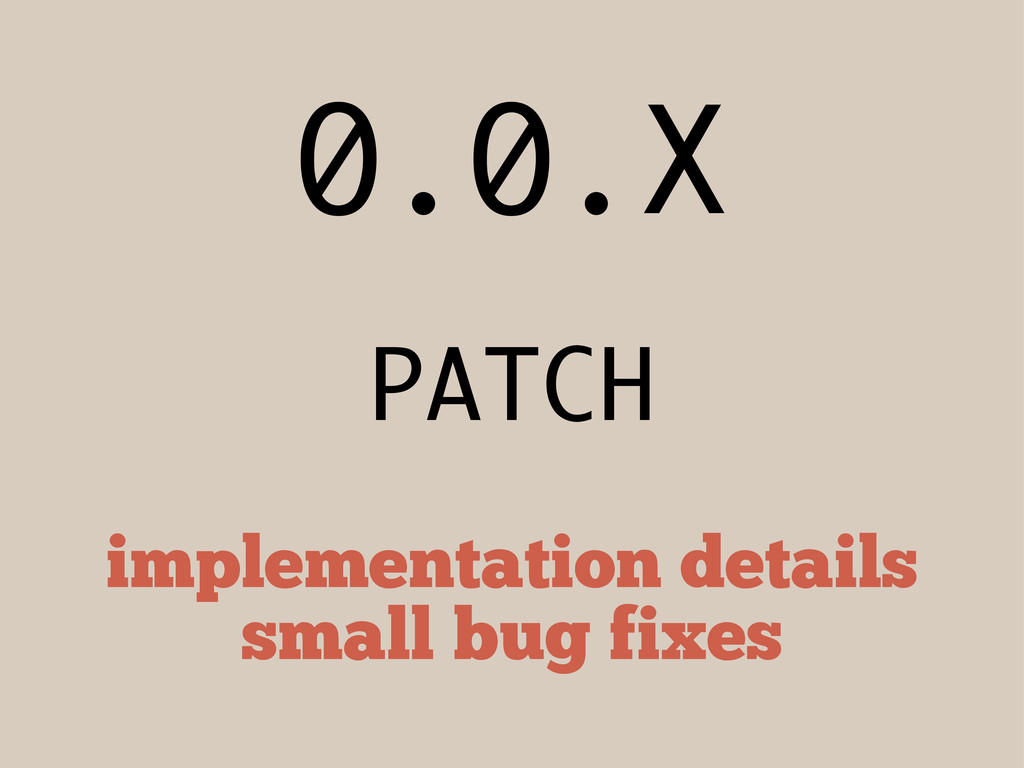 0.0.X PATCH implementation details small bug fi...