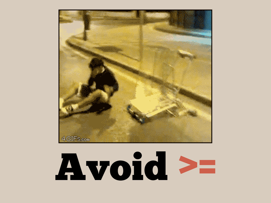 Avoid >=