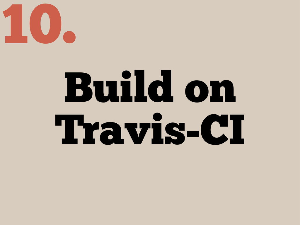 Build on Travis-CI 10.