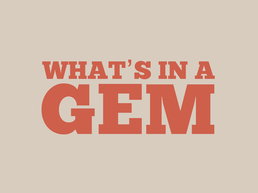 GEM WHAT'S IN A
