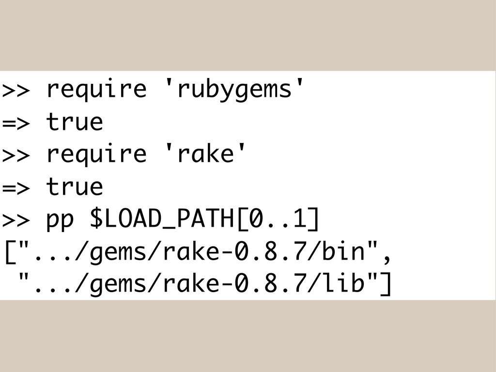 >> require 'rubygems' => true >> require 'rake'...