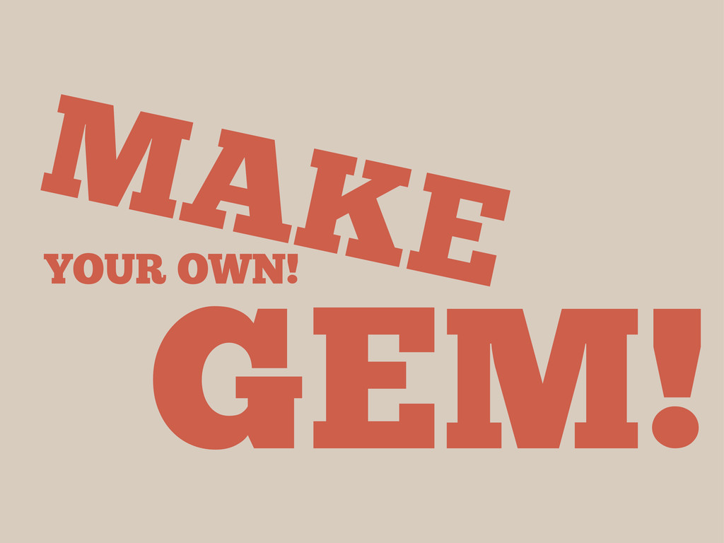 GEM! MAKE YOUR OWN!