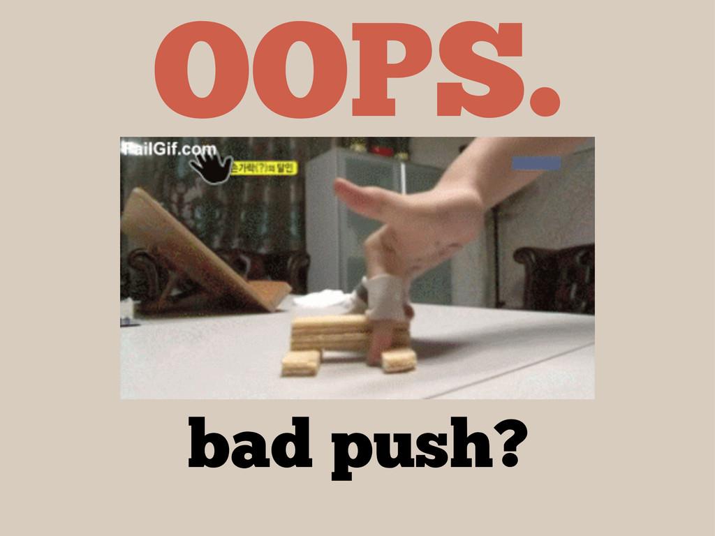 OOPS. bad push?