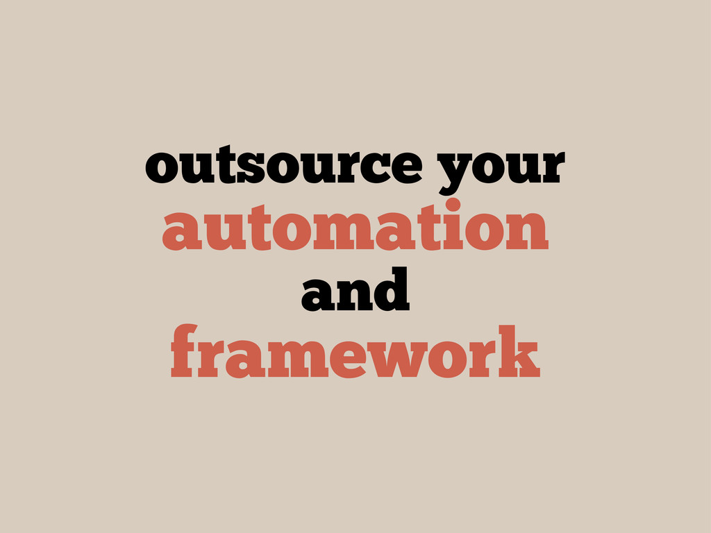 outsource your automation and framework