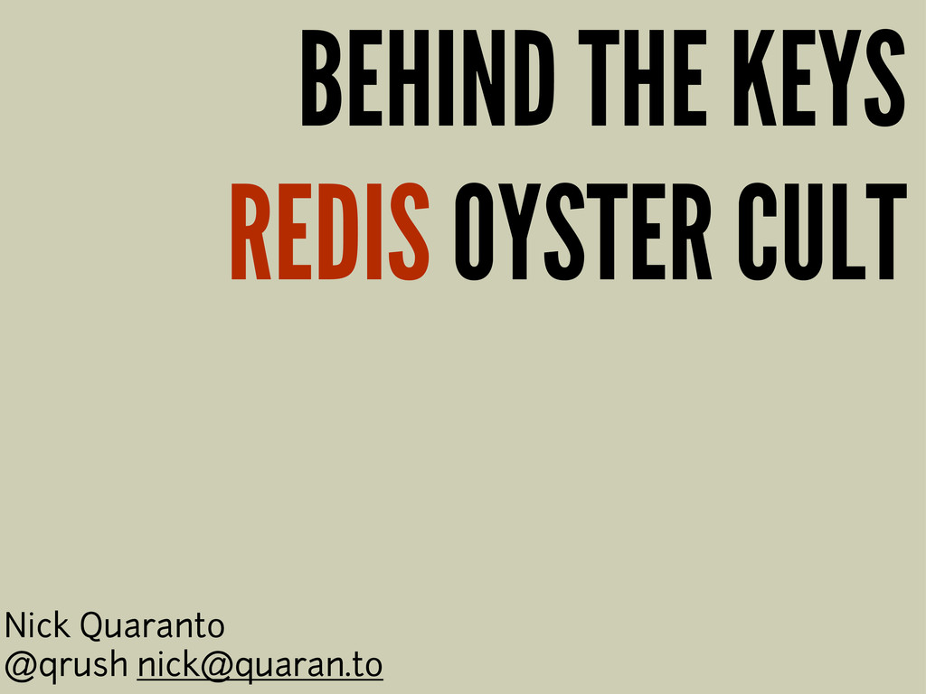 BEHIND THE KEYS REDIS OYSTER CULT Nick Quaranto...
