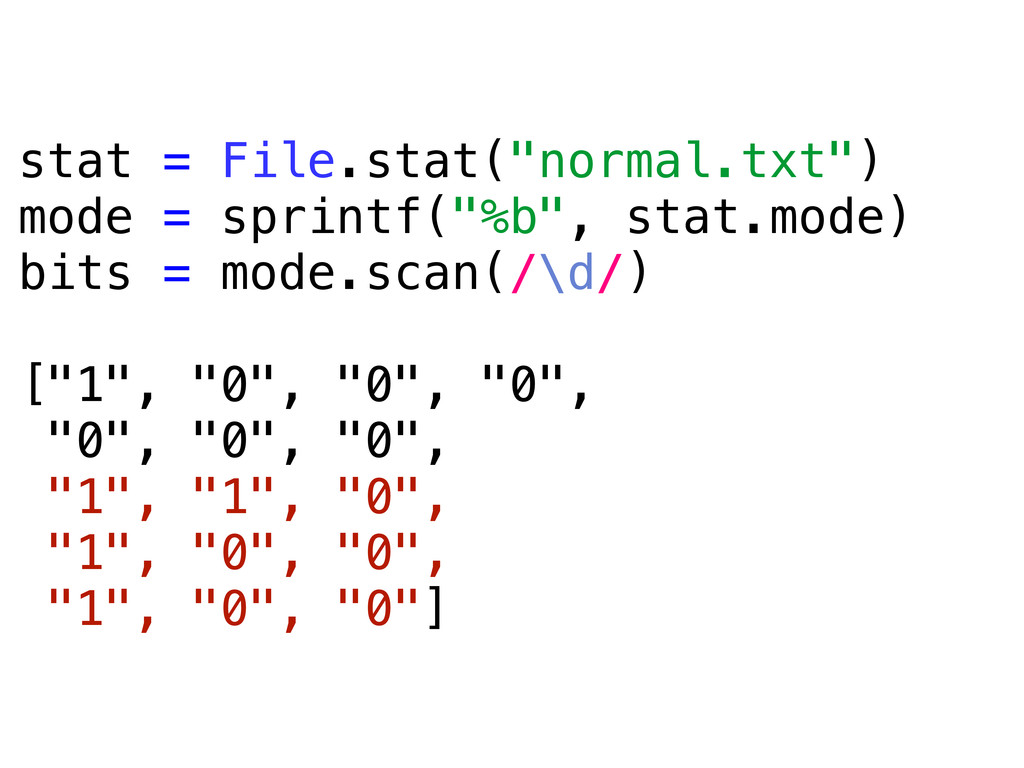 "stat = File.stat(""normal.txt"") mode = sprintf(""..."