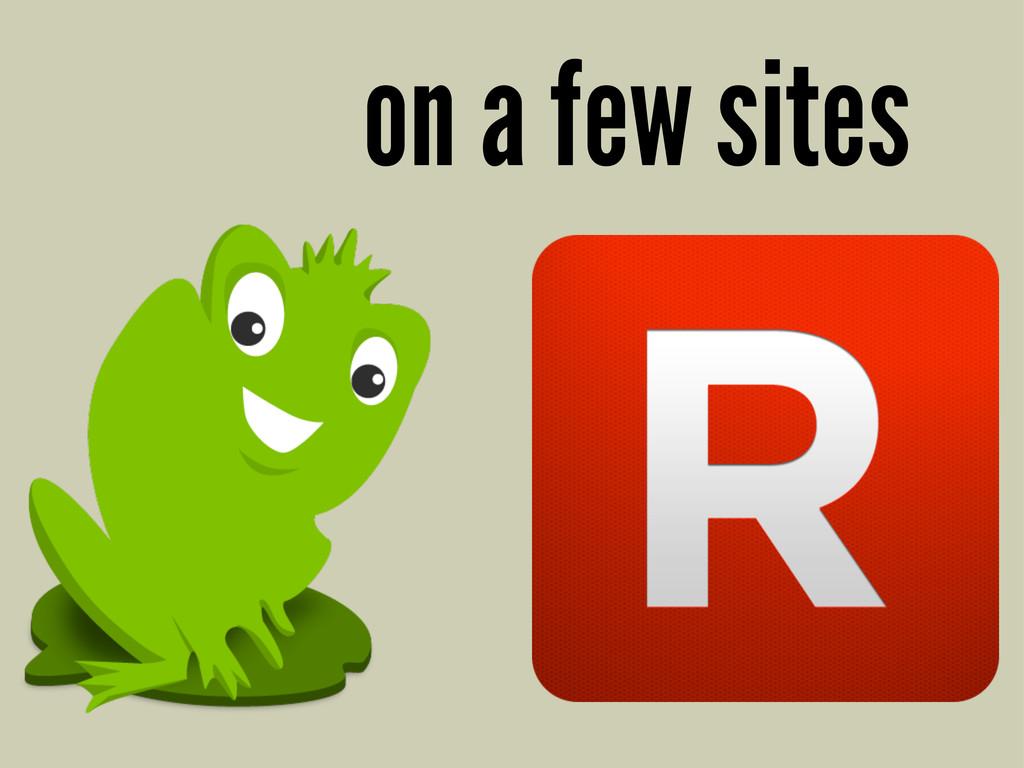 on a few sites
