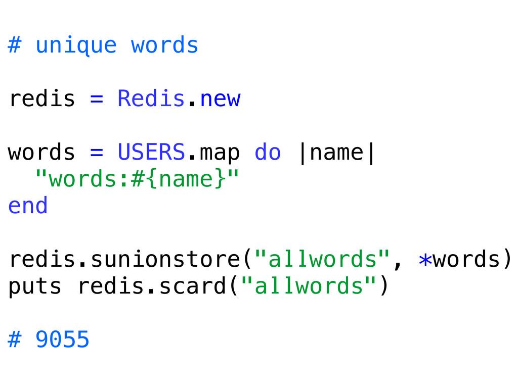 # unique words redis = Redis.new words = USERS....