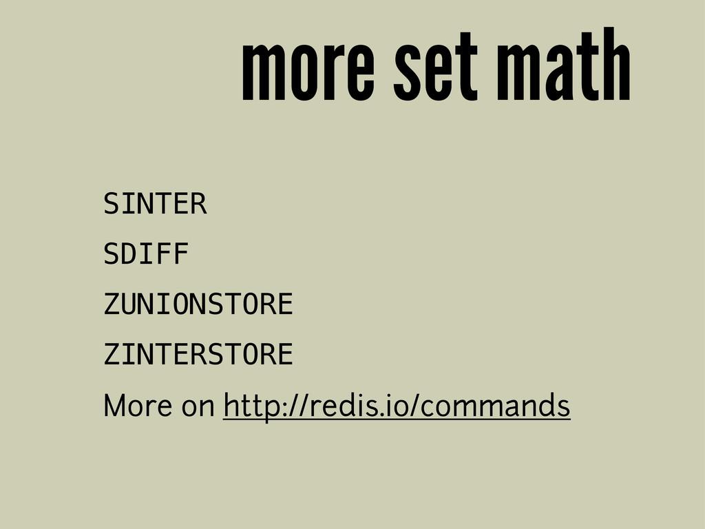 more set math SINTER SDIFF ZUNIONSTORE ZINTERST...