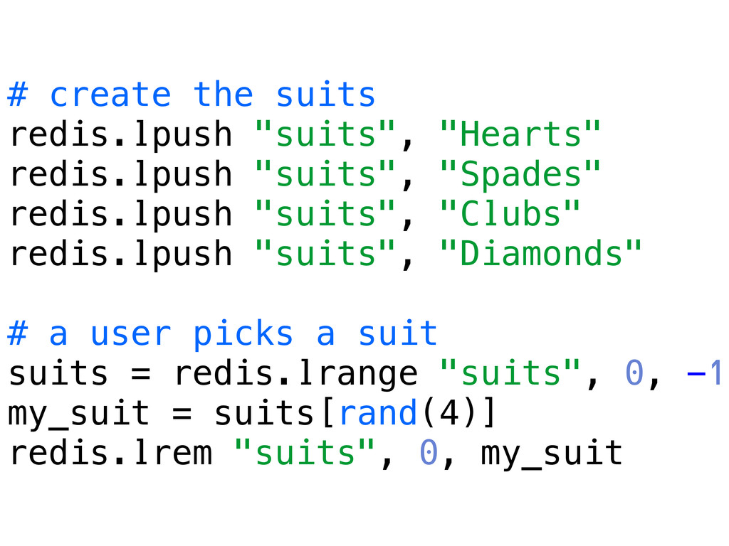 """# create the suits redis.lpush """"suits"""", """"Hearts..."""