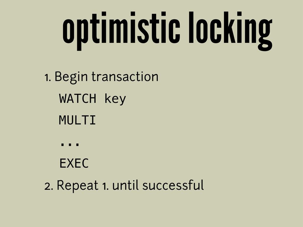 optimistic locking 1. Begin transaction WATCH k...
