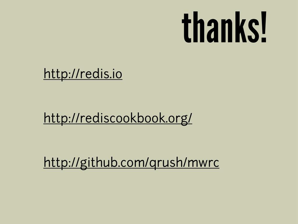 thanks! http://redis.io http://rediscookbook.or...