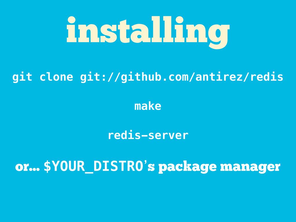 git clone git://github.com/antirez/redis make r...
