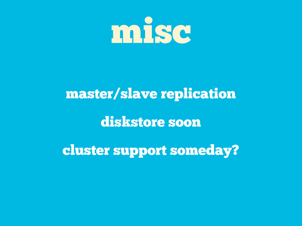 misc master/slave replication diskstore soon cl...