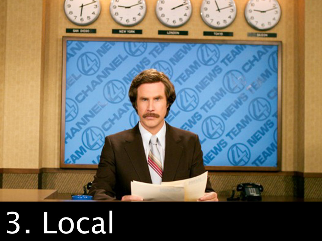 Local 3. Local
