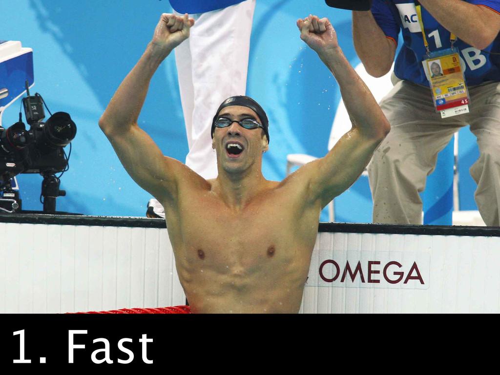 Fast 1. Fast