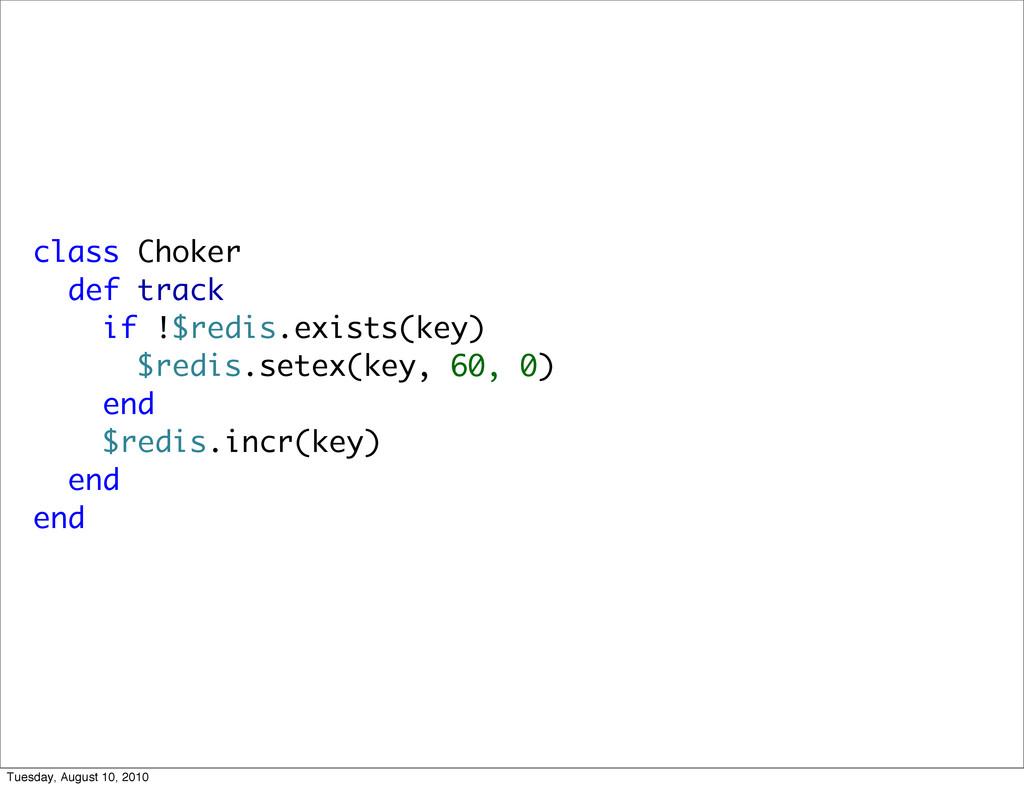 class Choker def track if !$redis.exists(key) $...