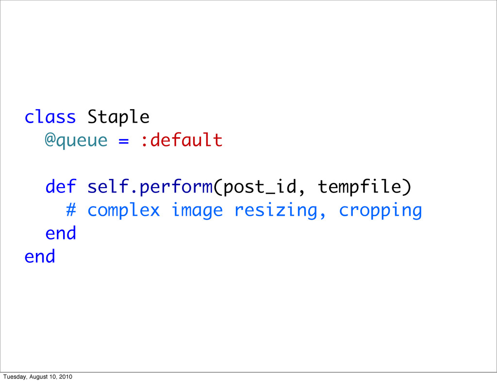 class Staple @queue = :default def self.perform...
