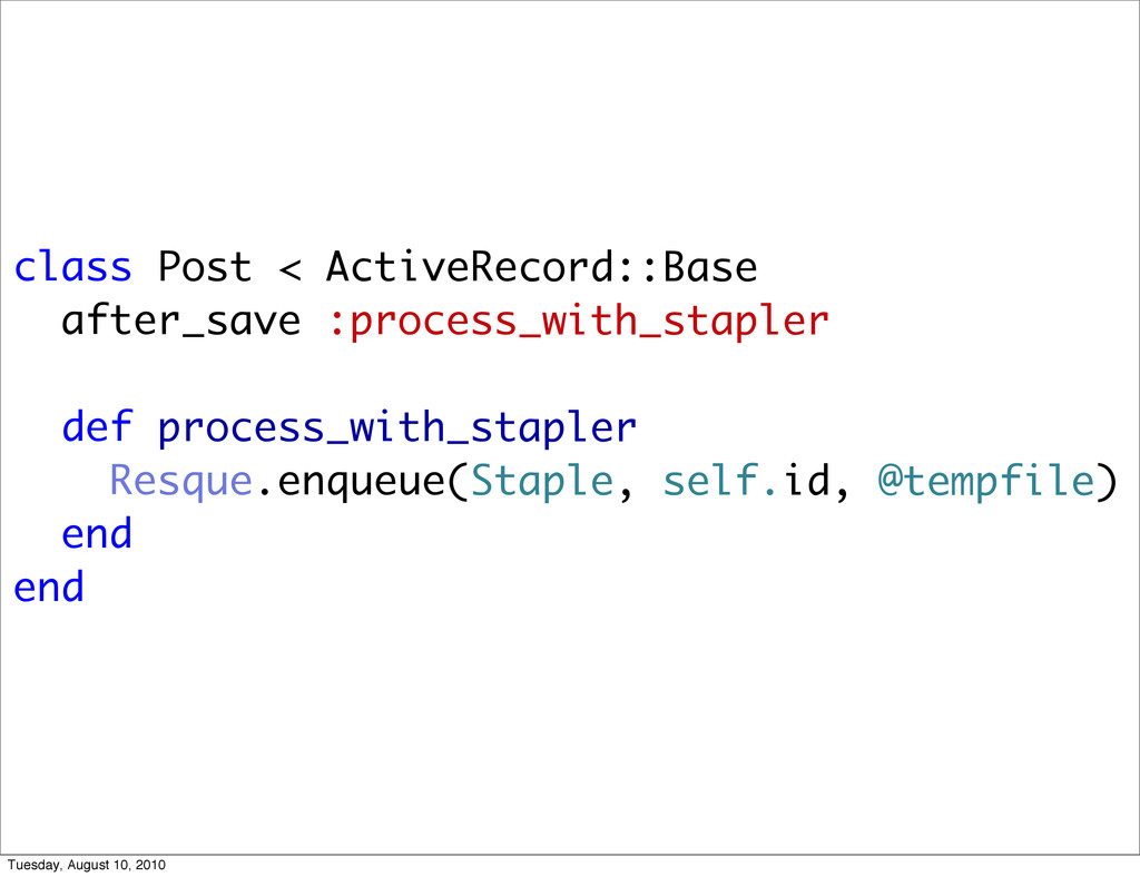 class Post < ActiveRecord::Base after_save :pro...