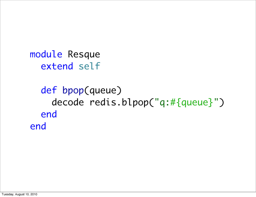 module Resque extend self def bpop(queue) decod...