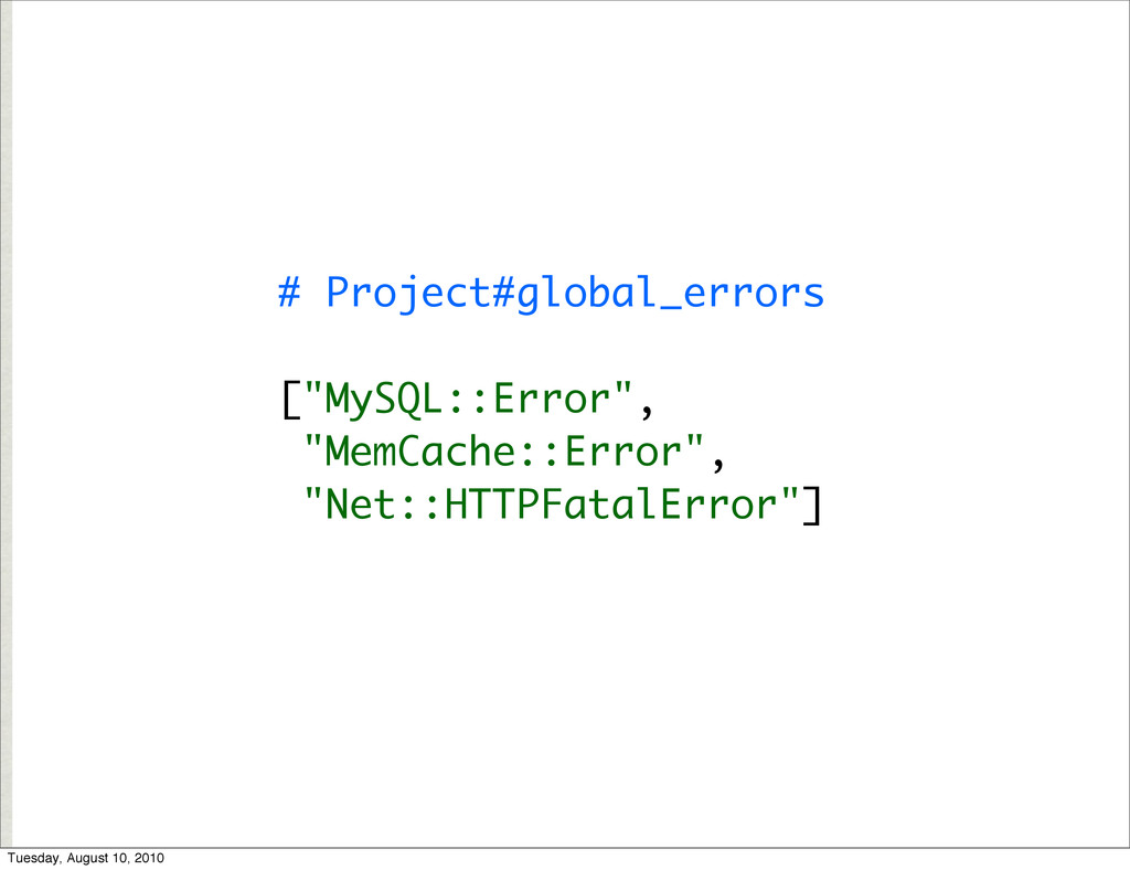 "# Project#global_errors [""MySQL::Error"", ""MemCa..."
