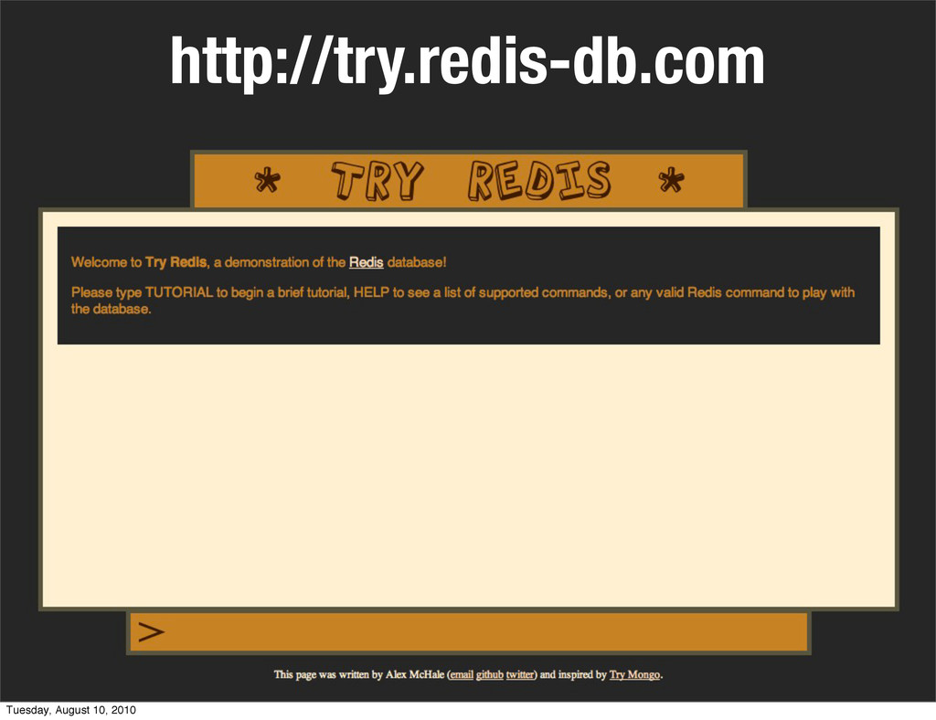http://try.redis-db.com Tuesday, August 10, 2010