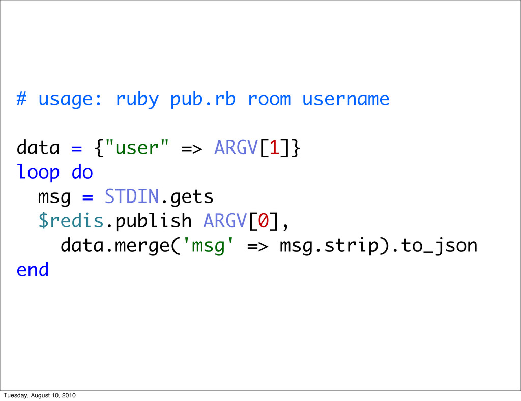 "# usage: ruby pub.rb room username data = {""use..."