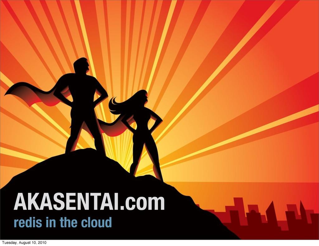 AKASENTAI.com redis in the cloud Tuesday, Augus...