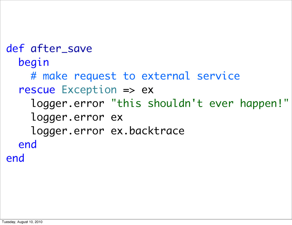 def after_save begin # make request to external...